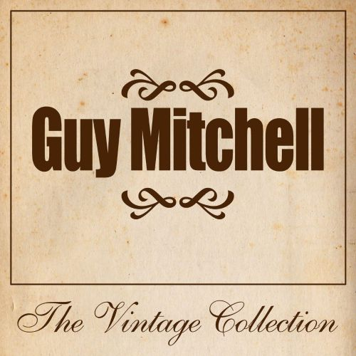 Guy Mitchell: The Vintage Collection