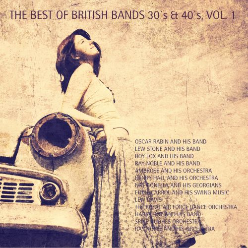 The  Best of British Bands 30's & 40's, Vol. 1