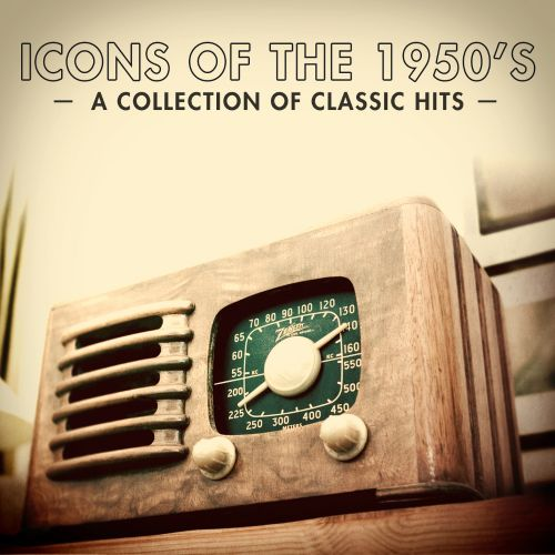Icons of the 1950s: 100 Classic Love Songs