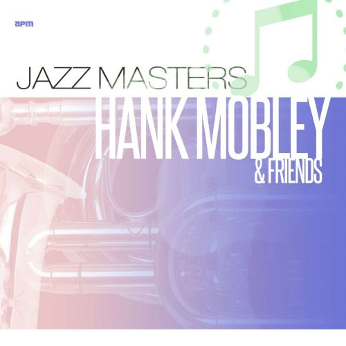 Jazz Masters: Hank Mobley and Friends