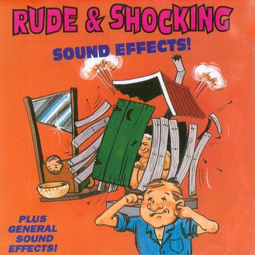 Rude & Shocking Sound Effects
