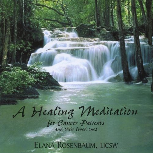 A Healing Meditation for Cancer Patients and Their Loved Ones
