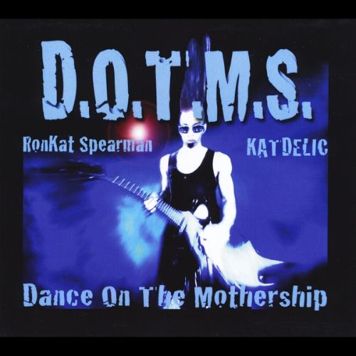 D.O.T.M.S. (Dance on the Mothership)