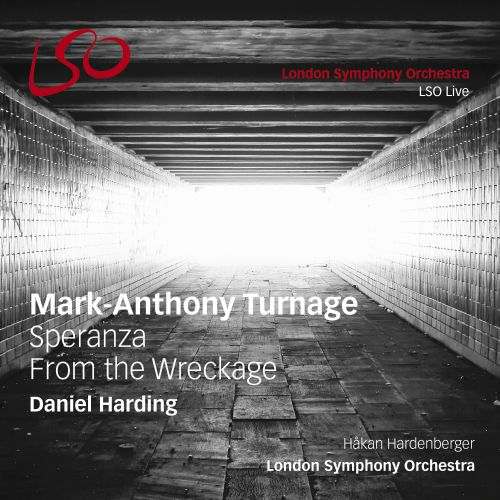 Mark-Anthony Turnage: Speranza; From the Wreckage