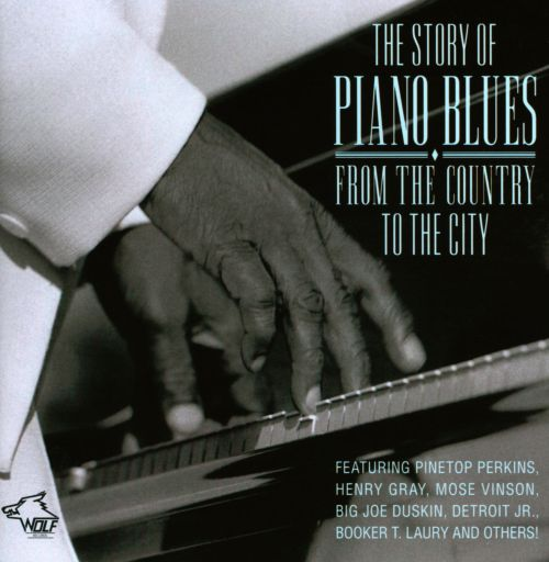 The Story of Piano Blues: From the Country to the City