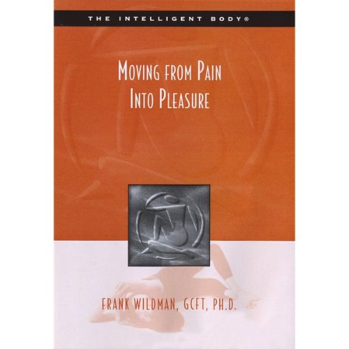 Moving from Pain into Pleasure