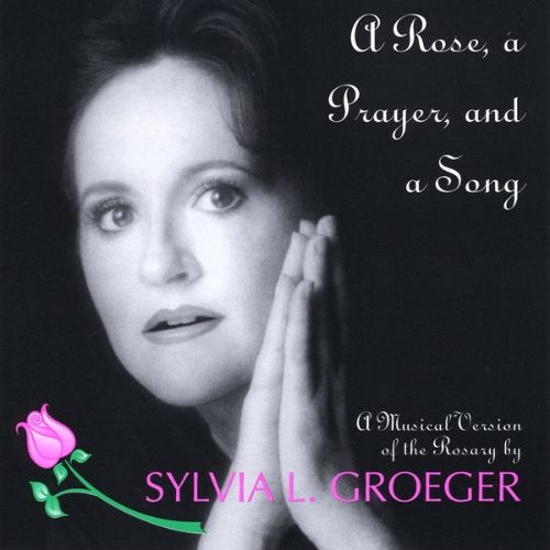 A Rose, A Prayer, and A Song