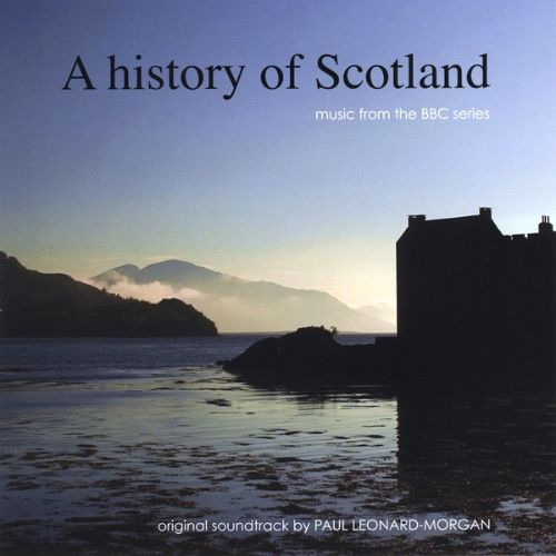 A History Of Scotland: Music from the BBC Series