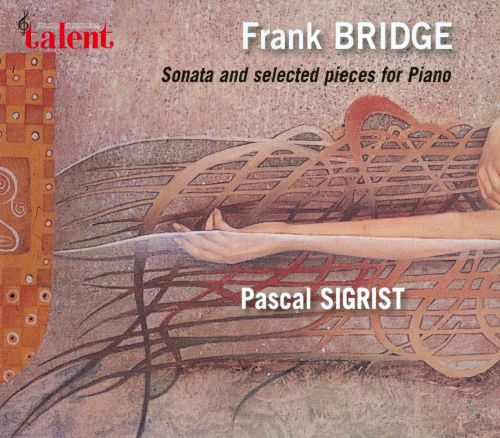 Frank Bridge: Sonata and Selected Pieces for Piano