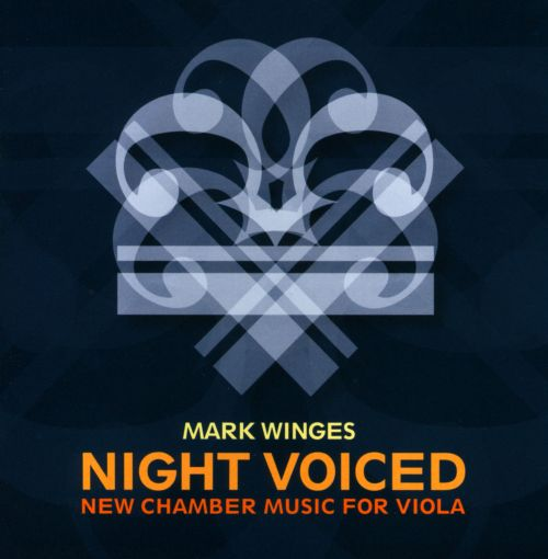 Mark Winges: Night Voiced - New Chamber Music for Viola