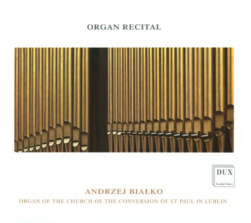 Organ Recital: Organ of the Church of the Conversion of St. Paul in Lublin