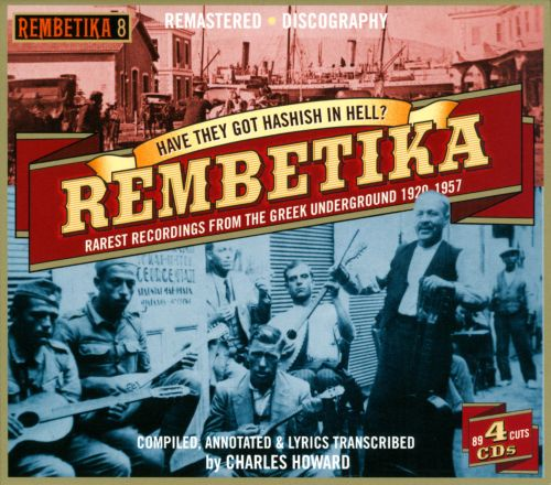 Have They Got Hashish In Hell? Rembetika, Vol. 8: Rarest Recordings From the Greek Underground 1920-1957