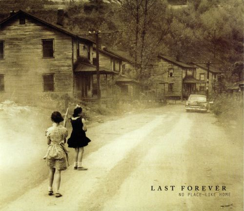 Last Forever/No Place Like Home