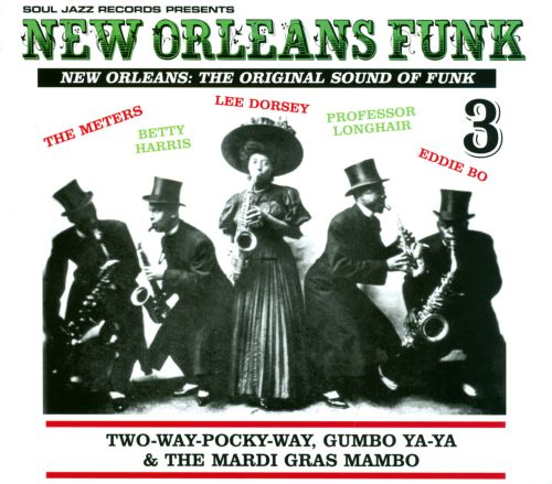 New Orleans Funk, Vol. 3: Two-Way-Pocky-Way, Gumbo Ya-Ya & The Mardi Gras Mambo