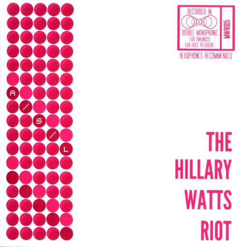 The  Hillary Watts Riot