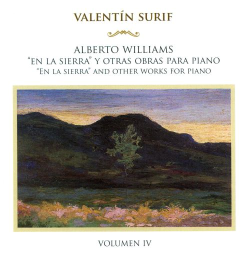 Alberto Williams: En La Sierra, and Other Works for Piano