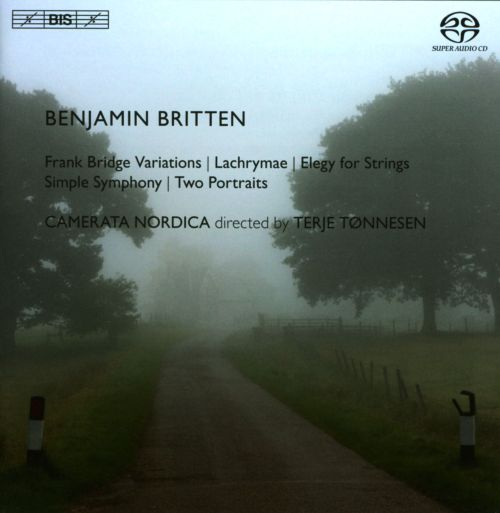 Britten: Frank Bridge Variations; Lachrymae; Elegy for Strings; Simple Symphony; Two Portraits