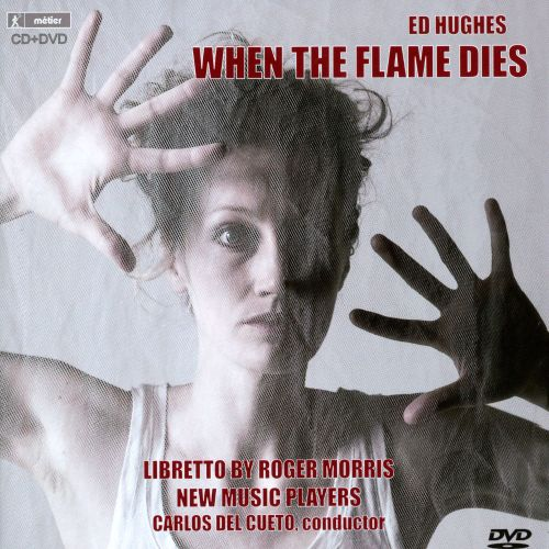 Ed Hughes: When the Flame Dies