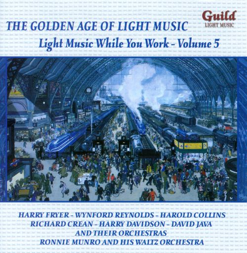 The Golden Age of Light Music: Light Music While You Work, Vol. 5