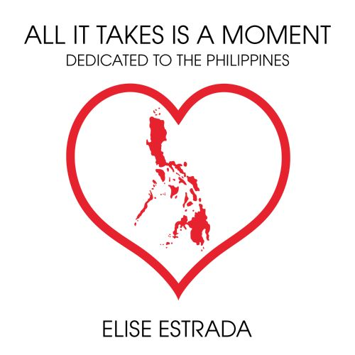 All It Takes is a Moment: Dedicated To the Philippines