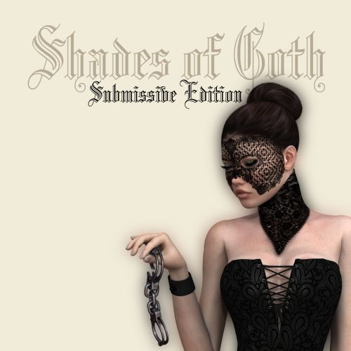 Shades of Goth: Submissive Edition