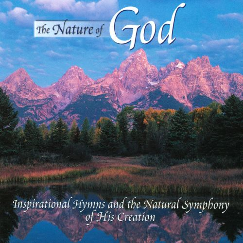 The Nature of God: Inspirational Hymns and the Natural Symphony of His Creation
