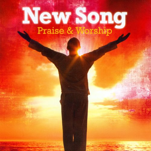 New Song: Praise & Worship