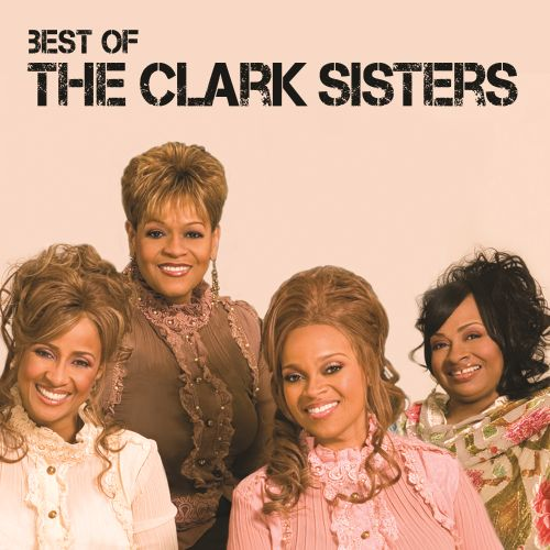 Best of the Clark Sisters [Live]