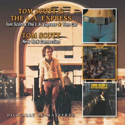Tom Scott & the L.A. Express/Tom Cat/New York Connection
