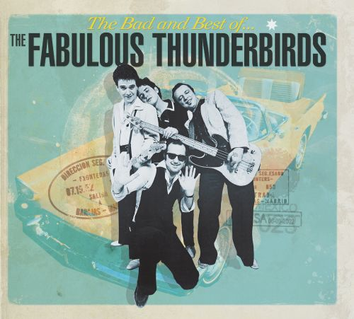 The Bad & Best of the Fabulous Thunderbirds