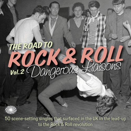 The Road To Rock and Roll, Vol. 2: Danger Liasons