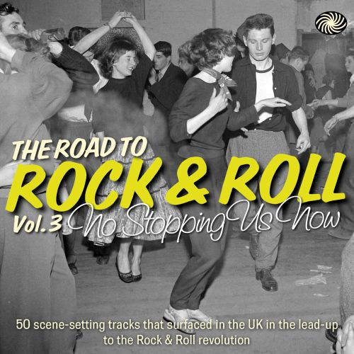 The  Road to Rock & Roll, Vol. 3: No Stopping Us Now
