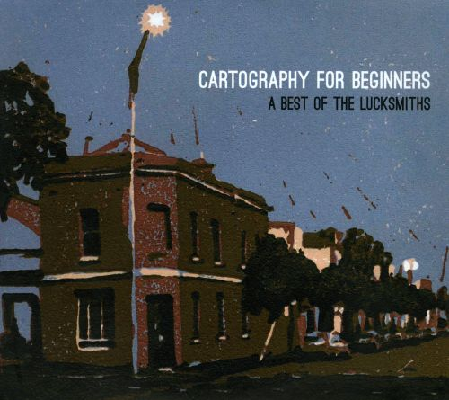 Cartography for Beginners: A Best of the Lucksmiths