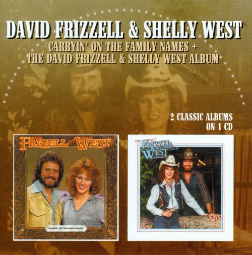 Carryin' On the Family Names/The David Frizzell & Shelly West Album