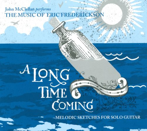 A Long Time Coming: Melodic Sketches For Solo Guitar