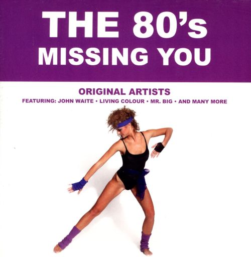 The '80s: Missing You