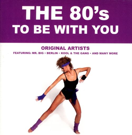 The '80s: To Be with You