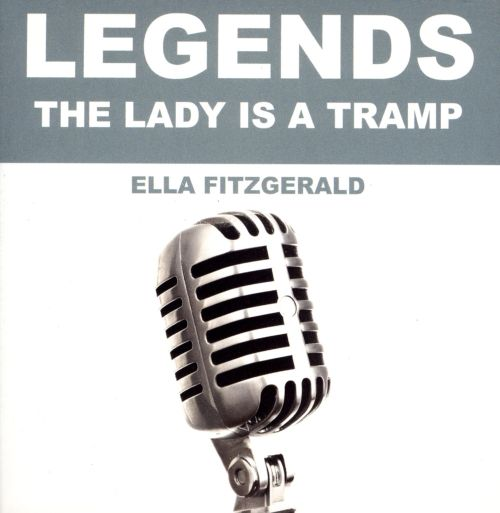 Legends: The Lady Is a Tramp
