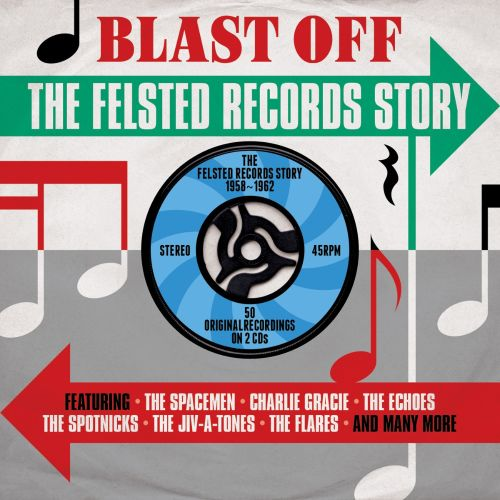 Blast Off: The Felsted Records Story