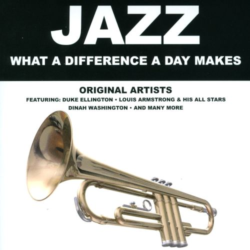 Jazz: What a Difference a Day Makes