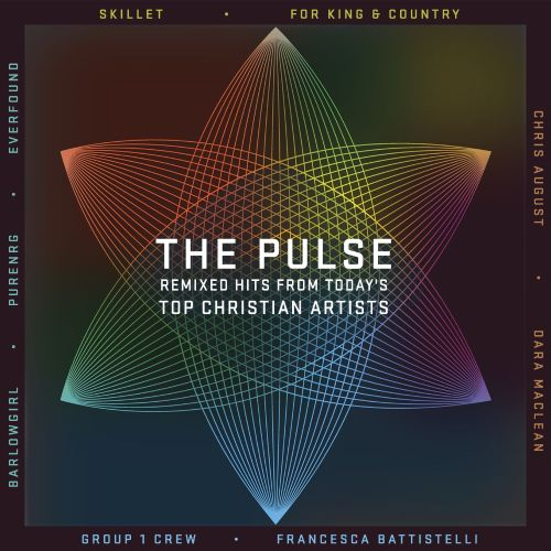 The Pulse: Remixed Hits From Today's Top Christian Artists