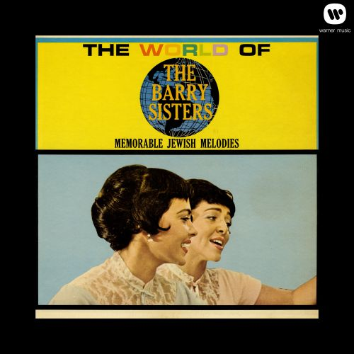 The World Of the Barry Sisters: Memorable Jewish Melodies
