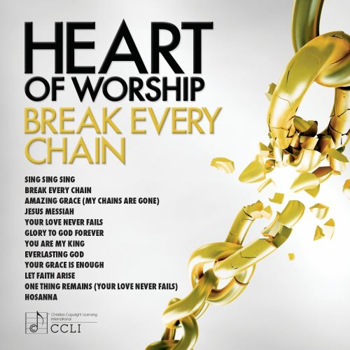 Amazing Grace My Chains Are Gone Lyrics Sheet Music: Heart Of Worship: Break Every Chain