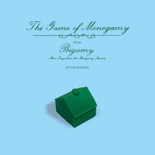 The  Game Of Monogamy/Bigamy: More Songs From the Monogamy Sessions
