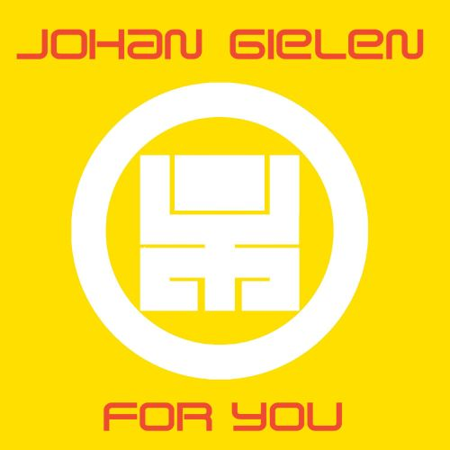 For You: Continuous DJ Mix By Johan Gielen