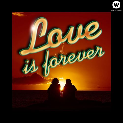 Love Is Forever [Warner Music]