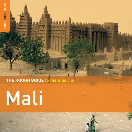The Rough Guide to the Music of Mali: Second Edition