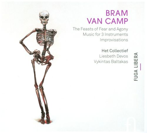 Bram Van Camp: The Feasts of Fear and Agony; Music for Instruments; Improvisations