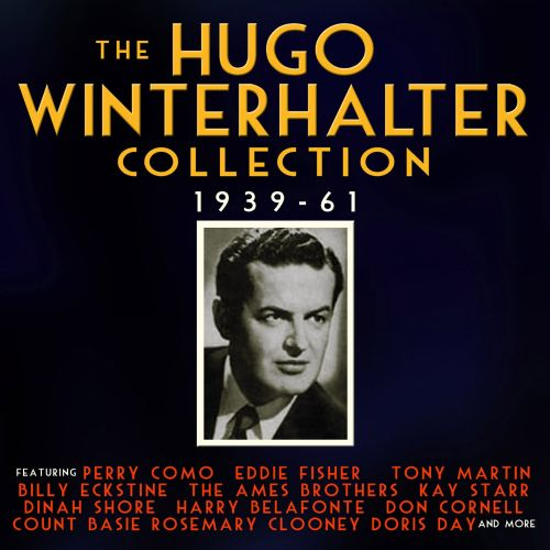The Hugo Winterhalter Collection: 1939-61
