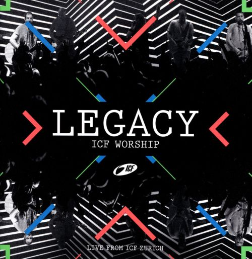 Legacy: Live from ICF Zurich